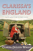Clarissa's England A Gamely Gallop Through the English Counties