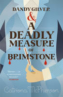 Cover for Dandy Gilver and a Deadly Measure of Brimstone by Catriona McPherson