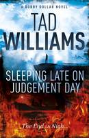 Cover for Sleeping Late on Judgement Day by Tad Williams