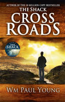 Cover for Cross Roads What If You Could Go Back and Put Things Right? by William Paul Young