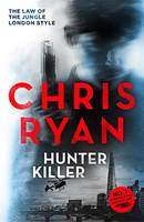 Cover for Hunter-Killer by Chris Ryan