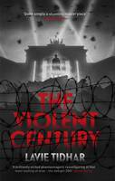 Cover for The Violent Century by Lavie Tidhar