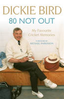 80 Not Out My Favourite Cricket Memories