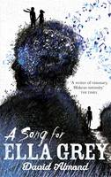 Cover for A Song for Ella Grey by David Almond