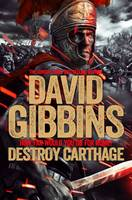 Cover for Total War Rome: Destroy Carthage by David Gibbins