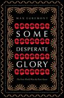 Book Cover for Some Desperate Glory The First World War the Poets Knew by Max Egremont