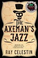 Cover for The Axeman's Jazz by Ray Celestin