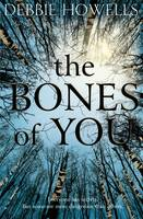 Cover for The Bones of You by Debbie Howells
