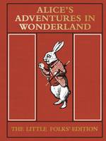 Cover for Alice's Adventures in Wonderland: the Little Folks' Edition by Lewis Carroll
