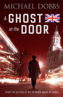 Cover for A Ghost at the Door by Michael Dobbs
