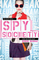 Cover for Spy Society An AKA Novel by Robin Benway