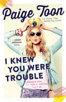 Cover for I Knew You Were Trouble A Jessie Jefferson Novel by Paige Toon