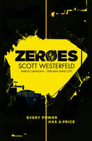 Cover for Zeroes by Scott Westerfeld, Margo Lanagan, Deborah Biancotti