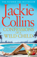 Cover for Confessions of a Wild Child by Jackie Collins