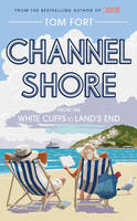 Cover for The Channel Shore From the White Cliffs to Land's End by Tom Fort