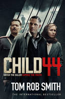 Cover for Child 44 by Tom Rob Smith