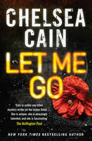 Cover for Let Me Go by Chelsea Cain