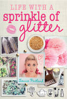 Cover for Life with a Sprinkle of Glitter by Louise Pentland