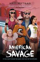 Cover for American Savage by Matt Whyman