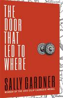Cover for The Door That Led to Where by Sally Gardner