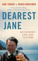 Dearest Jane ... My Father's Life and Letters