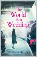 Cover for The World is a Wedding by Wendy Jones