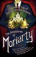 Cover for The Mammoth Book of the Adventures of Moriarty The Secret Life of Sherlock Holmes's Nemesis - 37 Short Stories by Maxim Jakubowski