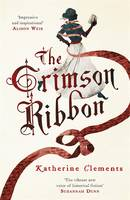 Cover for The Crimson Ribbon by Katherine Clements