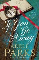 Cover for If You Go Away by Adele Parks