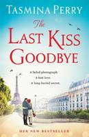 Cover for The Last Kiss Goodbye by Tasmina Perry