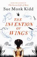 Cover for The Invention of Wings by Sue Monk Kidd