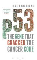 P53 The Gene That Cracked the Cancer Code