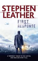 Cover for First Response by Stephen Leather