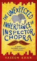 Cover for The Unexpected Inheritance of Inspector Chopra by Vaseem Khan