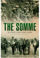 Cover for The Somme: By Those Who Were There by Bob Carruthers