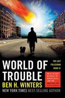 World of Trouble The Last Policeman Book III