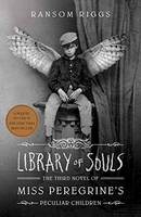 Cover for Library of Souls The Third Novel of Miss Peregrine's Peculiar Children by Ransom Riggs