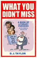 What You Didn't Miss Part 94 A Book of Literary Parodies as Featured in Private Eye