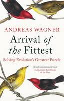Arrival of the Fittest Solving Evolution's Greatest Puzzle