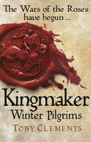 Cover for Kingmaker: Winter Pilgrims by Toby Clements