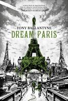 Cover for Dream Paris by Tony Ballantyne