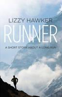 Runner A Short Story About a Long Run