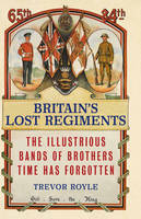 Cover for Britain's Lost Regiments by Trevor Royle