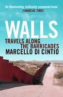 Walls Travels Along the Barricades
