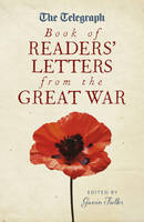 Book Cover for The Telegraph Book of Readers' Letters from the Great War by Gavin Fuller