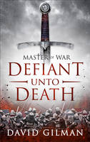 Cover for Master of War: Defiant Unto Death by David Gilman
