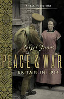 Book Cover for Peace and War: Britain in 1914 by Nigel Jones