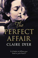 Cover for The Perfect Affair by Claire Dyer