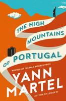 Cover for The High Mountains of Portugal by Yann Martel