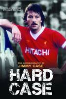 Cover for Hard Case The Autobiography of Jimmy Case by Jimmy Case